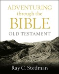 Adventuring Through the Bible: Old Testament